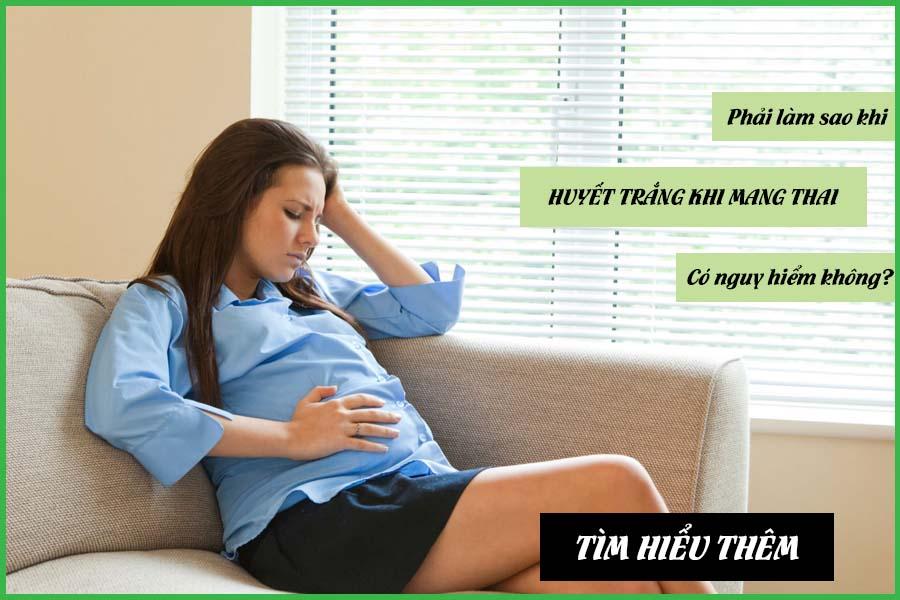 Huyết trắng khi mang thai