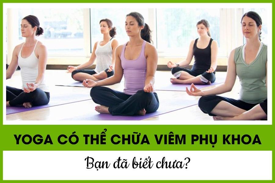 Chữa viêm phụ khoa bằng yoga