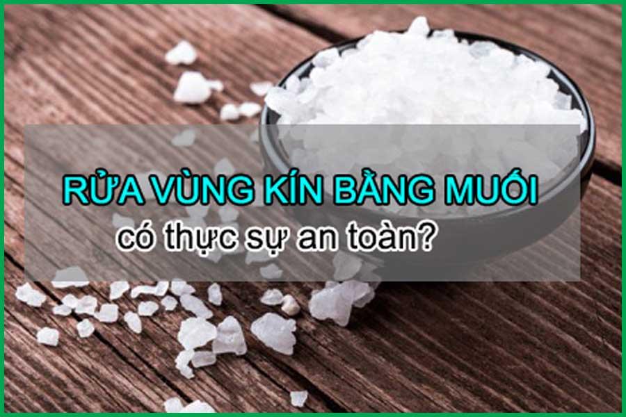 Rửa vùng kín bằng muối có tốt không