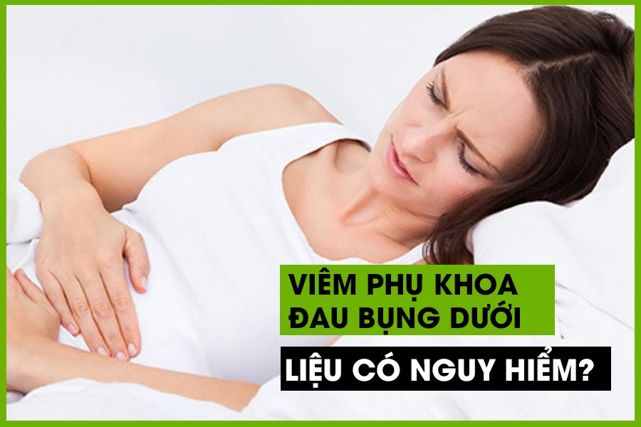 Viêm phụ khoa đau bụng dưới