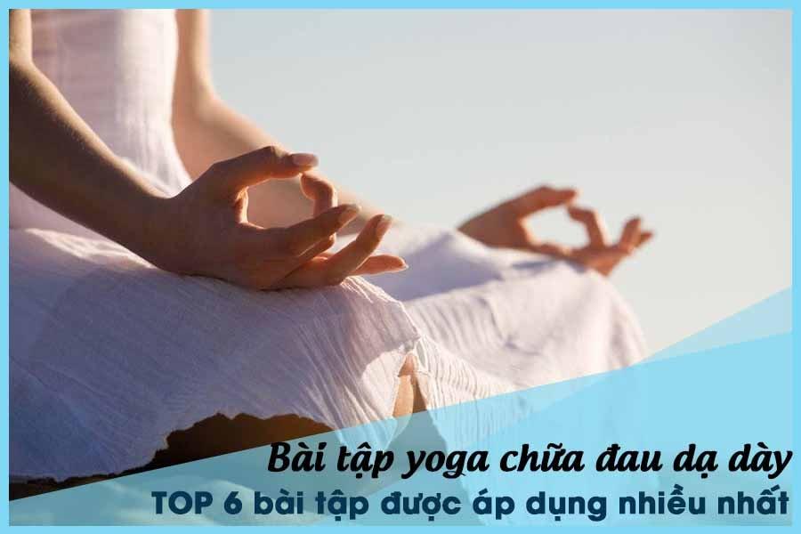 Yoga Chữa bệnh đau dạ dày